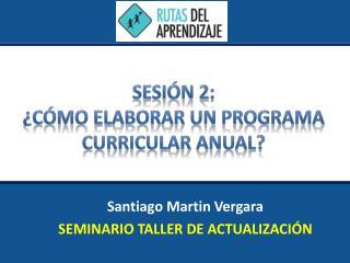 Santiago Martin Vergara SEMINARIO TALLER DE ACTUALIZACIÓN