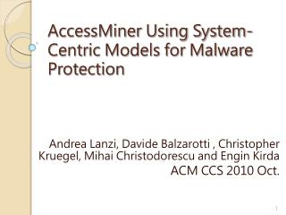 AccessMiner Using System-Centric Models for Malware Protection