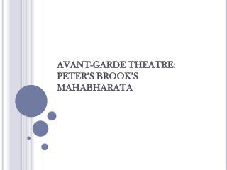 AVANT-GARDE THEATRE: PETER'S BROOK'S MAHABHARATA