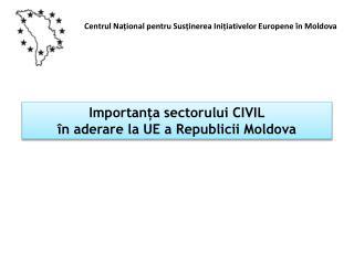 Centrul Na țional pentru Susținerea Inițiativelor Europene în Moldova