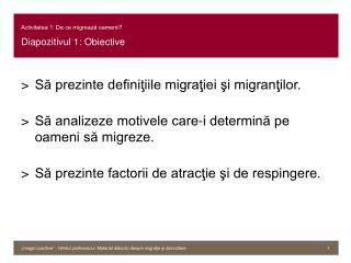 Activitatea 1: De ce migrează oamenii? Diapozitivul 1: Obiective