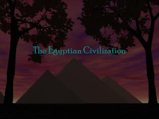 The Egyptian Civilization