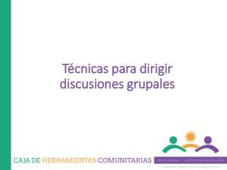 Técnicas para dirigir discusiones grupales