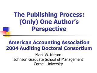 Mark W. Nelson Johnson Graduate School of Management Cornell University