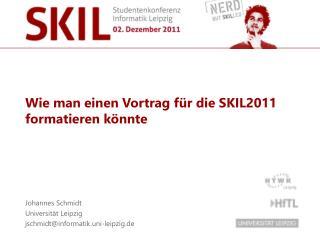 Wie man einen Vortrag für die SKIL2011 formatieren könnte