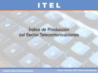 Índice de Producción del Sector Telecomunicaciones