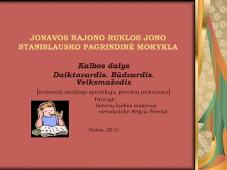 JONAVOS RAJONO RUKLOS JONO STANISLAUSKO PAGRINDIN Ė  MOKYKLA