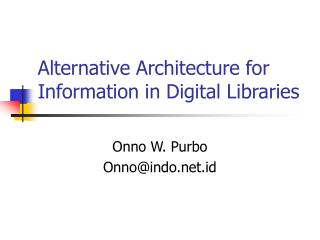 Alternative Architecture for Information in Digital Libraries