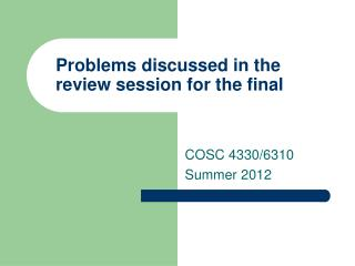 Problems discussed in the review session for the final