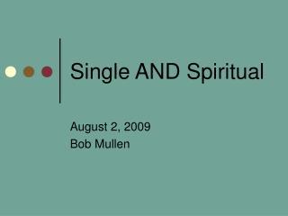 Single AND Spiritual