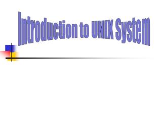 Introduction to UNIX System