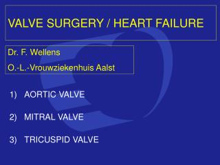 VALVE SURGERY / HEART FAILURE