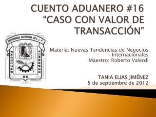 """CUENTO ADUANERO #16 """"CASO CON VALOR DE TRANSACCIÓN"""""""