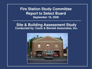 Site & Building Assessment Study Conducted by: Caolo & Bieniek Associates, Inc.