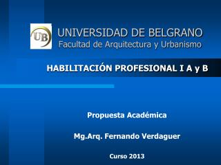 UNIVERSIDAD DE BELGRANO Facultad de Arquitectura y Urbanismo