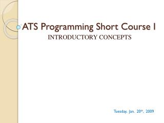 ATS Programming Short Course I