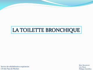 LA TOILETTE BRONCHIQUE