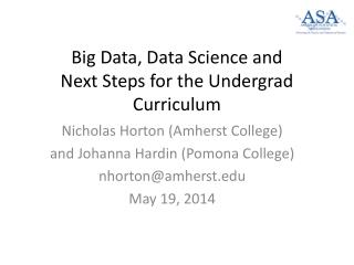 Big Data, Data Science  and Next  Steps for the  Undergrad Curriculum