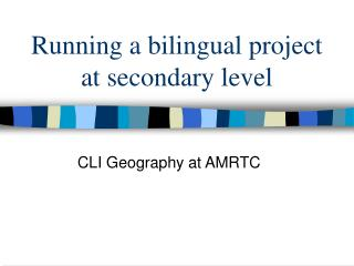Running a bilingual project at secondary level