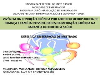 MESTRANDA:  MARLY AKEMI SHIROMA NEPOMUCENO ORIENTADORA: Prof�. Dr�. ROSENEY BELLATO