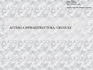 ACCESO A INFRAESTRUCTURA: URUGUAY