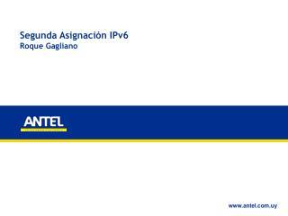 Segunda Asignaci ón IPv6 Roque Gagliano