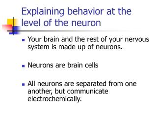 Explaining behavior at the level of the neuron