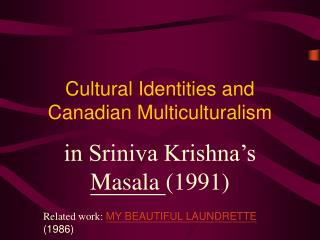 Cultural Identities and Canadian Multiculturalism