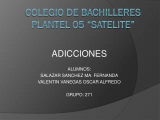 "COLEGIO DE BACHILLERES  PLANTEL 05 ""SATELITE"""