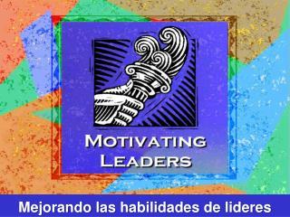 Mejorando las habilidades  de  lideres
