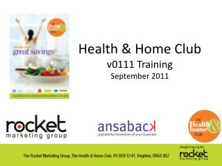 Health & Home Club v0111 Training September 2011