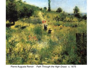Pierre-Auguste Renoir     Path Through the High Grass    c. 1875