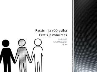 Rassism ja võõraviha Eestis ja maailmas