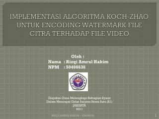 IMPLEMENTASI ALGORITMA KOCH-ZHAO UNTUK ENCODING WATERMARK FILE CITRA TERHADAP FILE VIDEO