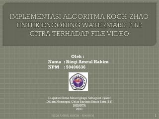 IMPLEMENTASI ALGORITMA KOCH-ZHAO UNTUK ENCODING WATERMARK FILE CITRA TERHADAP FILE VIDEO