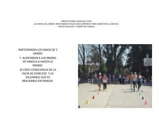 PARTICIPARON LOS NINOS DE 2 GRADO  Y  ALENTARON A LOS PADRES DE FAMILIA A HACER LO MISMO.