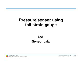 Pressure sensor using  foil strain gauge