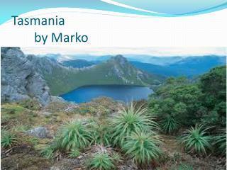 Tasmania by Marko