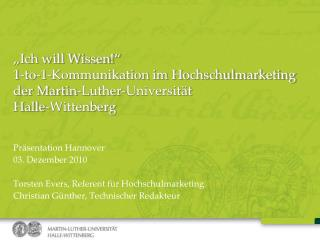 Präsentation Hannover 03. Dezember 2010 Torsten Evers, Referent für Hochschulmarketing