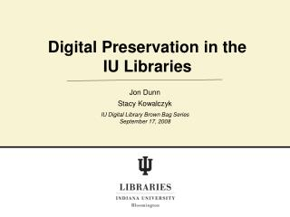 Digital Preservation in the IU Libraries