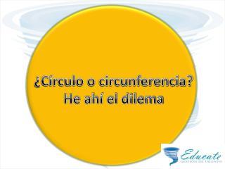 ¿Círculo o circunferencia? He ahí el dilema