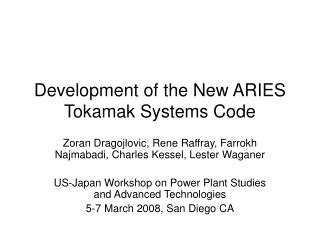 Development of the New ARIES Tokamak Systems Code