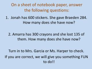 On a sheet of notebook paper, answer the following questions: