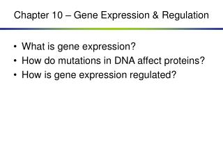 Chapter 10 – Gene Expression & Regulation