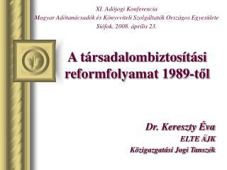A társadalombiztosítási reformfolyamat 1989-től