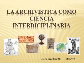 LA ARCHIVISTICA COMO CIENCIA INTERDICIPLINARIA