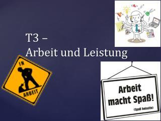 T3 –  Arbeit und Leistung