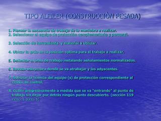 TIPO ALFILER (CONSTRUCCI�N PESADA)