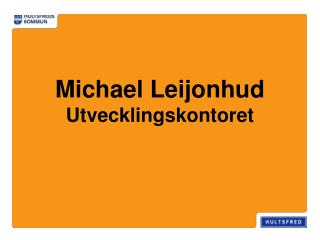 Michael Leijonhud Utvecklingskontoret
