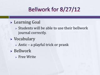 Bellwork  for 8/27/12